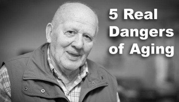 5 Real Dangers of Aging