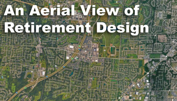 An Aerial View of Retirement Design Part 2